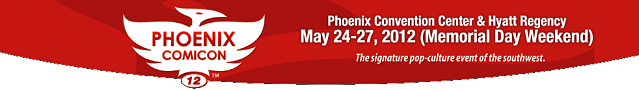 Pheonix-Comicon-2012 banner - Click to learn more at the official web site!