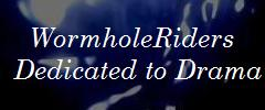 WormholeRiders Dedicated to Drama News Site