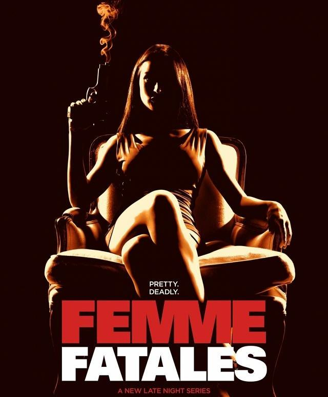 Femme Fatales banner poster - Click to learn more at Cinemax!