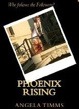 Click to learn more about and purchase Pheonix Rising science fiction written by Angela Timms!